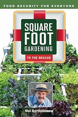 Square Foot Gardening to the Rescue by Mel Bartholomew