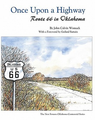 Once Upon a Highway: Route 66 in Oklahoma  by  John Calvin Womack