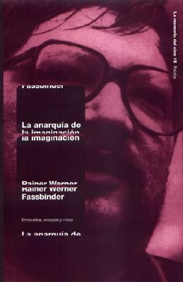 La anarquia de la imaginacion/ The Anarchy of the Imagination (La Memoria Del Cine)