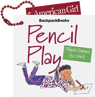 Pencil Play Word Games For Girls (American Girl Backpack Books)