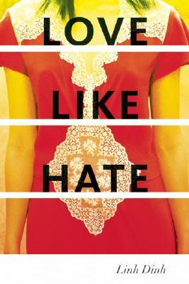 Love Like Hate by Linh Dinh