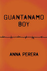 Guantanamo Boy by Anna Perera