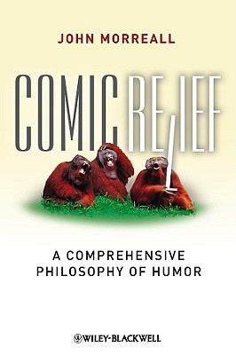 Review Comic Relief: A Comprehensive Philosophy of Humor PDF by John Morreall