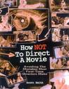 How Not to Direct a Movie