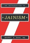 An Introduction to Jainism by Bharat Shah