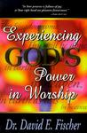 Experiencing God's Power in Worship