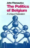 The Politics Of Belgium: A Unique Federalism