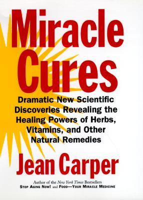 Miracle Cures by Jean Carper