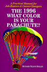 What Color Is Your Parachute?: A Practical Manual for Job-Hunters & Career-Changers, 1996 (Annual)
