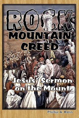 Rock Mountain Creed by Phillip A. Ross