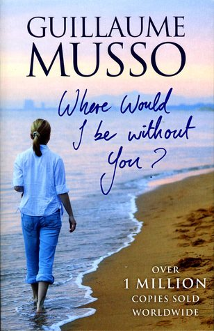 Where Would I Be Without You? by Guillaume Musso