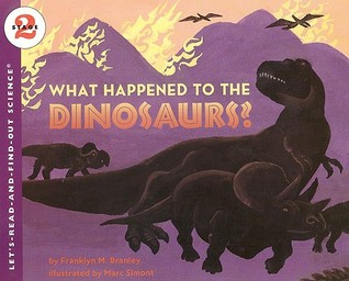What Happened to the Dinosaurs? by Franklyn Mansfield Branley