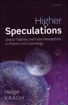 Higher Speculations: Grand Theories and Failed Revolutions in Physics and Cosmology