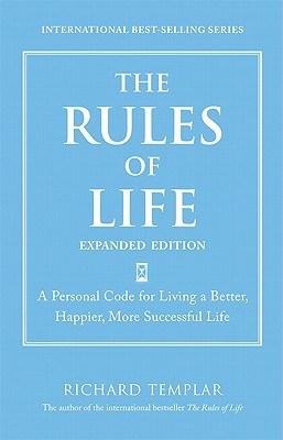 The Rules of Life, Expanded Edition by Richard Templar