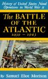 The Battle of the Atlantic: September, 1939-May, 1943 (History of United States Naval Operations in World War II, Vol. 1)