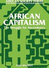 African Capitalism: The Struggle for Ascendency