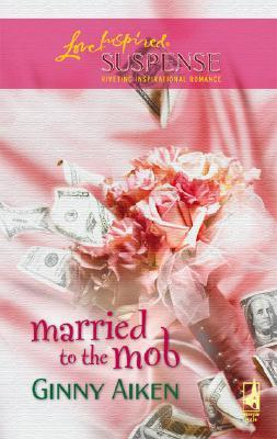 Married To The Mob by Ginny Aiken
