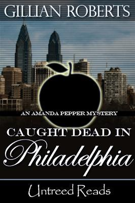 Caught Dead in Philadelphia (Amanda Pepper, #1)