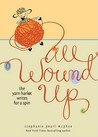 All Wound Up: The Yarn Harlot Writes for a Spin