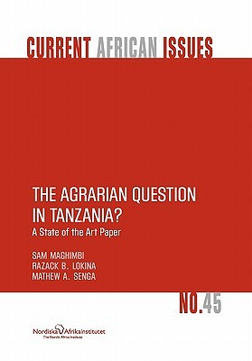 The Agrarian Question in Tanzania? a State of the Art Paper
