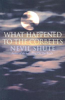 What Happened to the Corbetts by Nevil Shute