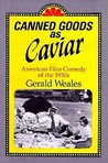 Canned Goods As Caviar: American Film Comedy Of The 1930s