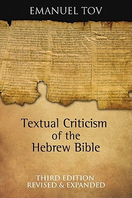 Textual Criticism of the Hebrew Bible by Emanuel Tov