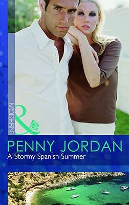 A Stormy Spanish Summer. Penny Jordan by Penny Jordan