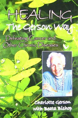 Healing the Gerson Way by Charlotte Gerson