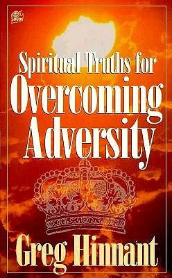 Spiritual Truths for Overcoming Adversity by Greg Hinnant