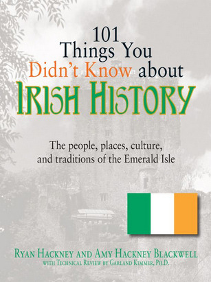 101 Things You Didnt Know About Irish History: The People, Places, Culture, and Tradition of the Emerald Isle 101 Things You Didnt Know Abt