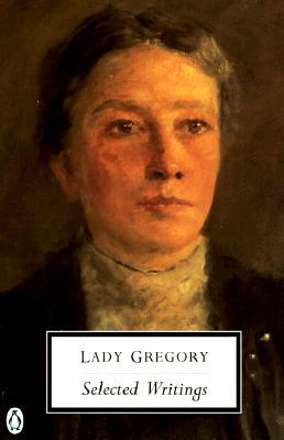Selected Writings by Lady Gregory