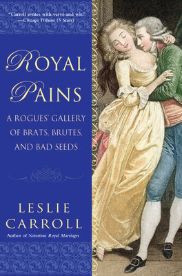 Royal Pains by Leslie Carroll