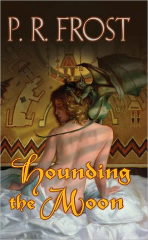 Hounding The Moon by P.R. Frost