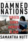 Damned Nations: Greed, Guns, Armies, and Aid
