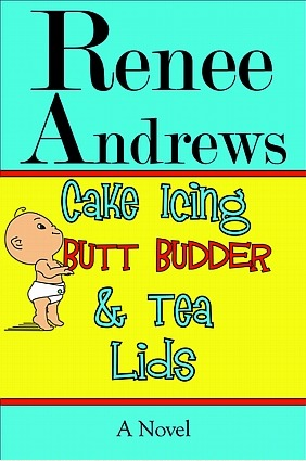 Cake Icing, Butt Budder & Tea Lids by Renee Andrews
