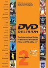 DVD Delirium Volume 2 Redux: The International Guide to Weird and Wonderful Films on DVD & Blu-ray