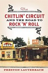 The Chitlin' Circuit by Preston Lauterbach