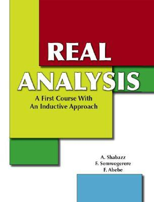 Real Analysis: A First Course with an Inductive Approach