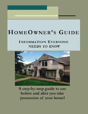 Homeowner's Guide: Information Everyone Needs to Know