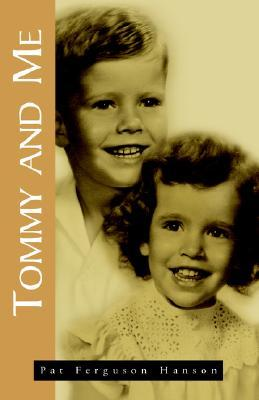 Tommy and Me, My Memories of My Brother Tom