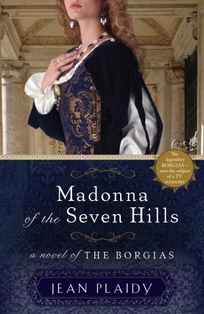 Madonna of the Seven Hills (Lucrezia Borgia, #1)