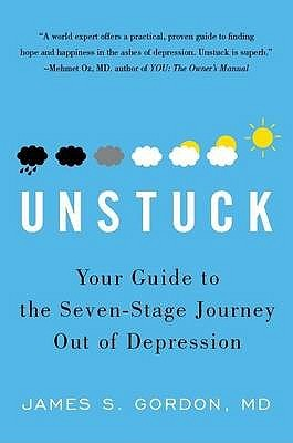 Unstuck: Your Guide to the Seven Stage Journey Out of Depression