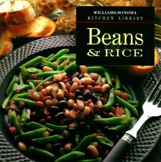 Beans & Rice (Williams-Sonoma Kitchen Library)