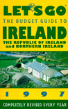 Let's Go The Budget Guide To Ireland 1997 (Annual)