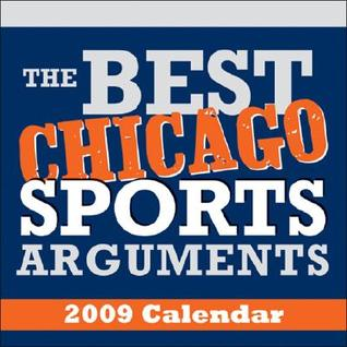 2009 the Best Chicago Sports Arguments Boxed Calendar