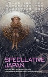 Speculative Japan 2: The Man Who Watched the Sea and Other Tales of Japanese Science Fiction and Fantasy