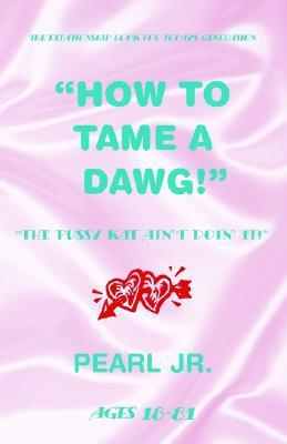 How to Tame a Dawg