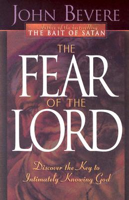 The Fear of the Lord by John Bevere