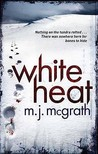 White Heat by M.J. McGrath